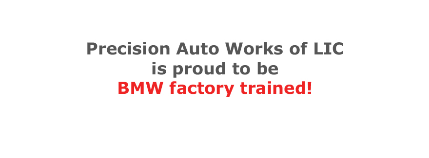 Precision Auto Works of LIC NYC Body Shop is BMW Factory Trained
