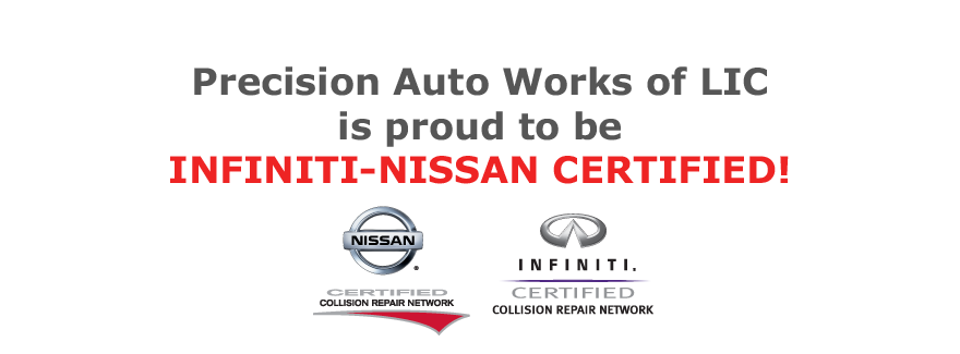 Precision Auto Works of LIC is a Nissan Infiniti Certified Collision Body Shop in NYC